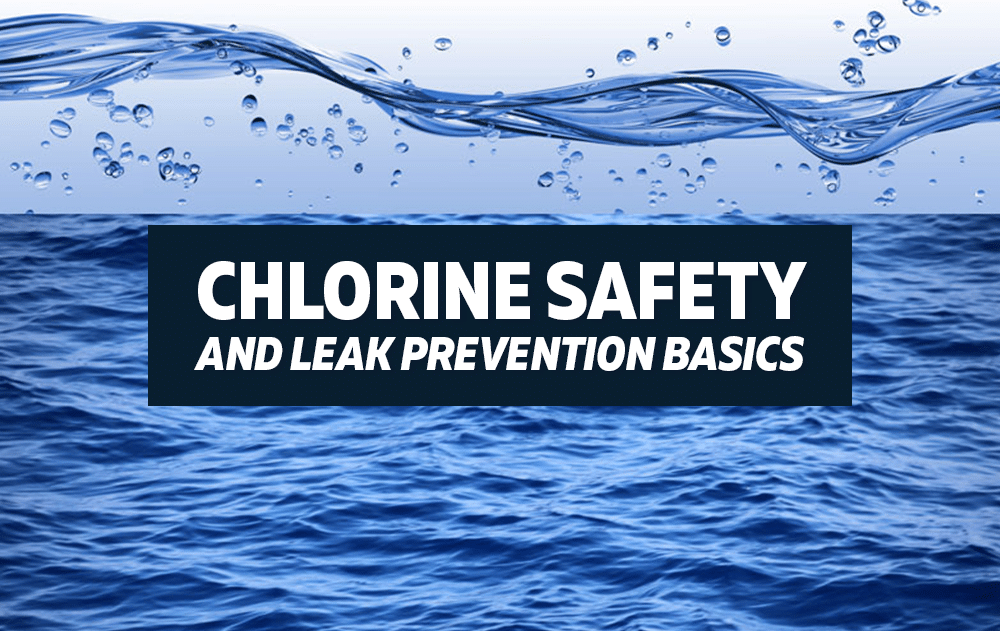 Chlorine Safety and Leak Prevention Basics